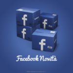 Facebook: novità su controllo SPAM, Ads e mobile da non perdere!