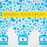 Content marketing e crisi di idee: impariamo il riuso dei contenuti