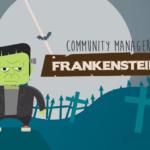 Sei un community manager? Sei come Frankenstein! Ecco perché!