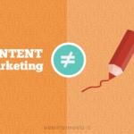 Perché il Content Marketing NON equivale allo scrivere per il web
