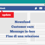 Facebook News: importanti cambiamenti su NewsFeed, Customer Care, Page Management e…