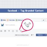 Facebook Branded Content Tool: un nuovo strumento di promozione tra brand