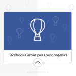Facebook Canvas organici, presto disponibili per tutti