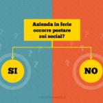 Social Media: postare si o no durante le ferie?