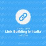 Seconda edizione sullo Stato della Link Building in Italia nel 2016 [Sondaggio]
