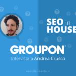 SEO in azienda: intervista a Groupon