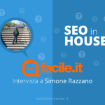 SEO in azienda: intervista a Facile.it