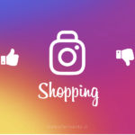 Instagram Shopping: benefici e criticità per il business
