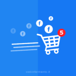Strategie Facebook per e-commerce: i 5 step fondamentali