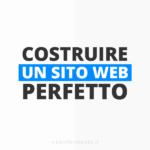 Costruire un sito web perfetto: la classifica delle 7 caratteristiche indispensabili