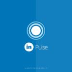 LinkedIn Pulse: cos'è e come usarlo