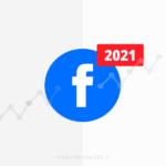 10 trend di Facebook per il 2021 che devi conoscere
